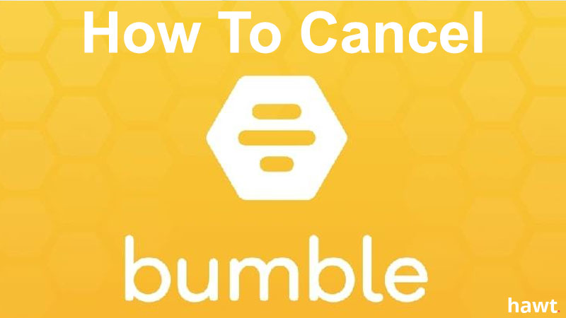 How To Cancel Bumble App